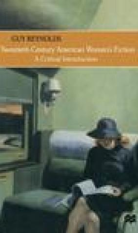 Twentieth-Century American Women's Fiction: A Critical Introduction