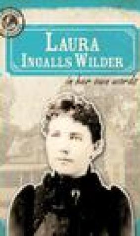 Laura Ingalls Wilder in Her Own Words