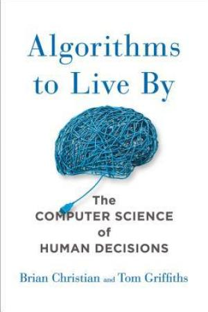 Reading books Algorithms to Live By: The Computer Science of Human Decisions