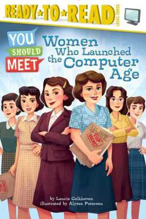 read online Women Who Launched the Computer Age