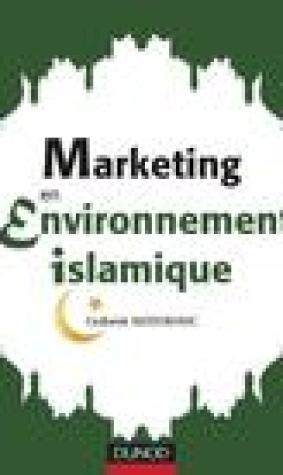 Marketing En Environnement Islamique (French Edition)