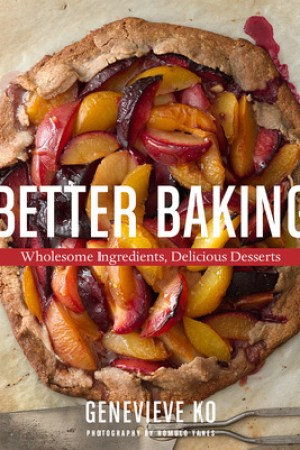 Reading books Better Baking: Wholesome Ingredients, Delicious Desserts