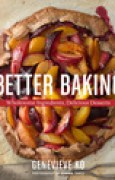 Download Better Baking: Wholesome Ingredients, Delicious Desserts books