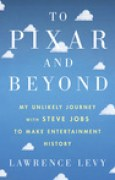 Download To Pixar and Beyond: My Unlikely Journey with Steve Jobs to Make Entertainment History books