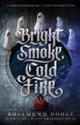 Download Bright Smoke, Cold Fire (Bright Smoke, Cold Fire, #1) books
