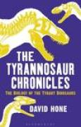 Download The Tyrannosaur Chronicles: The Biology of the Tyrant Dinosaurs pdf / epub books