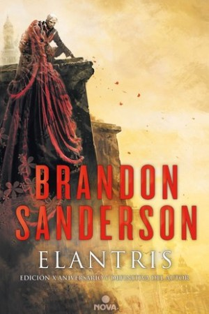 Reading books Elantris: Edicin X aniversario y definitiva del autor (Elantris, #1)