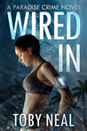 Wired In (Paradise Crime, #1)