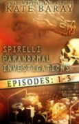 Download Spirelli Paranormal Investigations, Episodes #1- #3 (Spirelli Paranormal Investigations) books