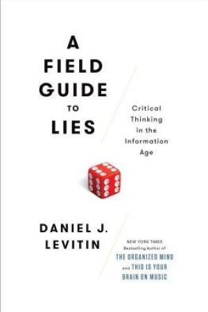 Reading books A Field Guide to Lies: Critical Thinking in the Information Age