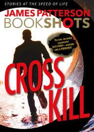 Cross Kill (Alex Cross #23.5)
