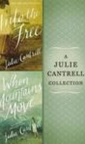 A Julie Cantrell Collection: Into the Free and When Mountains Move