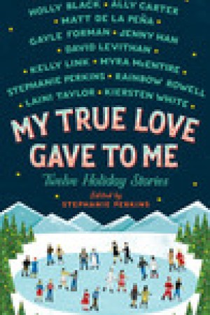 read online My True Love Gave to Me: Twelve Holiday Stories
