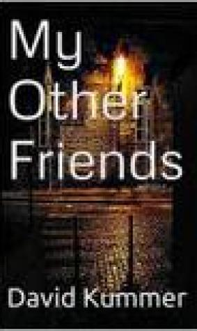 My Other Friends & Collected Scary Stories