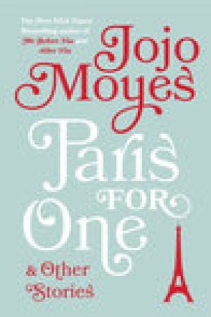 read online Paris for One and Other Stories