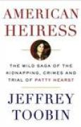 Download American Heiress: The Wild Saga of the Kidnapping, Crimes and Trial of Patty Hearst books
