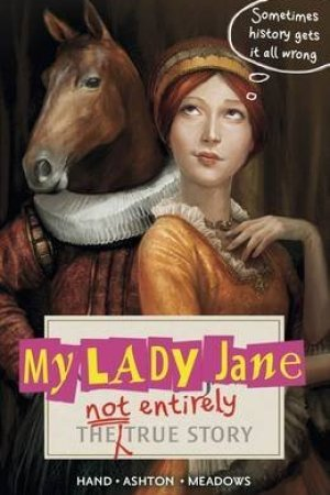 Reading books My Lady Jane: The Not Entirely True Story