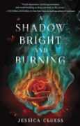 Download A Shadow Bright and Burning (Kingdom on Fire, #1) books