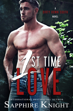 1st Time Love (Dirty Down South Novel)