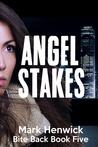 Angel Stakes (Bite Back, #5)