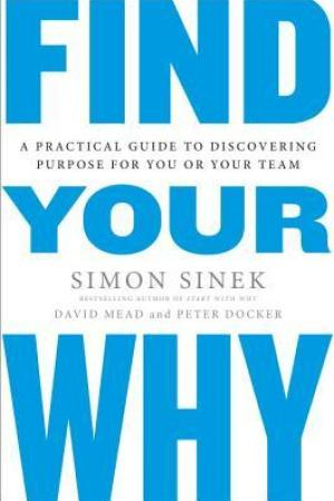 Reading books Find Your Why: A Practical Guide to Discovering Purpose for You and Your Team