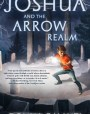 Joshua and the Arrow Realm (Lightning Road #2)