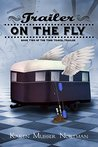 Trailer on the Fly (The Time Travel Trailer Book 2)