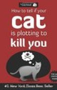 Download How to Tell If Your Cat Is Plotting to Kill You books
