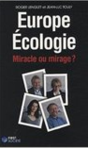 Europe Ecologie, miracle ou mirage ?