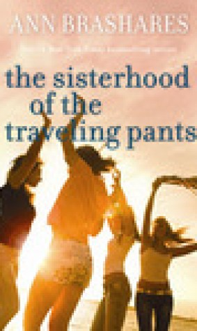 The Sisterhood of the Traveling Pants (Sisterhood, #1)