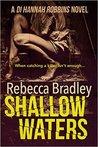 Shallow Waters (DI Hannah Robbins, #1)