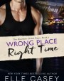 Wrong Place, Right Time (The Bourbon Street Boys, #2)