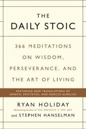 Reading books The Daily Stoic: 366 Meditations for Clarity, Effectiveness, and Serenity