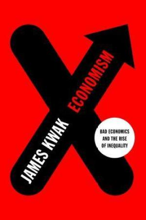 Reading books Economism: Bad Economics and the Rise of Inequality