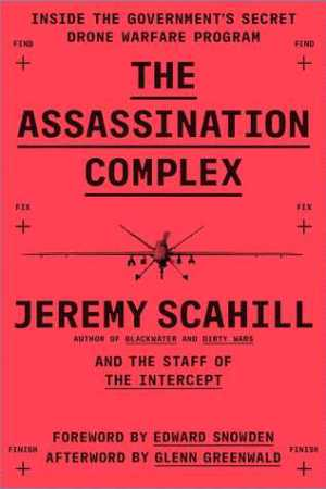 Reading books The Assassination Complex: Inside the Government's Secret Drone Warfare Program