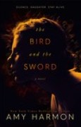 Download The Bird and the Sword (The Bird and the Sword Chronicles, #1) books