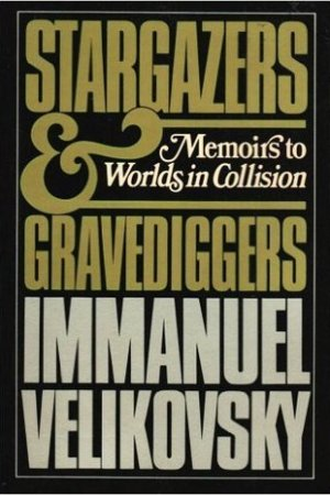 Reading books Stargazers and Gravediggers: Memoirs to Worlds in Collision