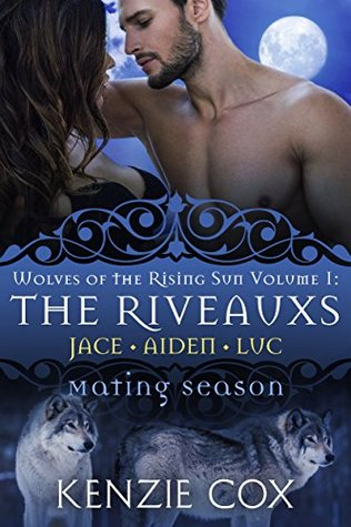 The Riveauxs: Wolves of the Rising Sun Volume 1 (Mating Season)