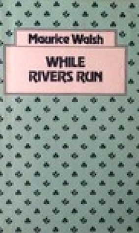 While Rivers Run