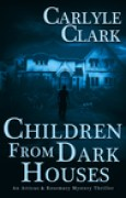 Download Children From Dark Houses (Atticus & Rosemary Mystery Thriller #1) books