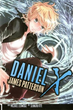 Daniel X: The Manga, Vol. 1 (Daniel X: The Manga, #1)