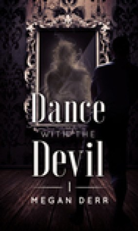 Dance with the Devil (Dance with the Devil, #1)