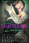 Un-Shattering Lucy (Lucy & Harris #4)