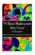 Download William Shakespeare - Julius Caesar: Men at Some Time Are Masters of Their Fates. books