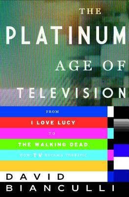 The Platinum Age of Television: An Evolutionary History of Quality TV