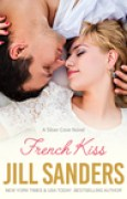 Download French Kiss (Silver Cove #2) books