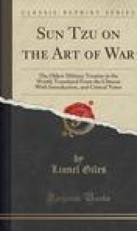 Sun Tzu on the Art of War: The Oldest Military Treatise in the World; Translated from the Chinese with Introduction, and Critical Notes