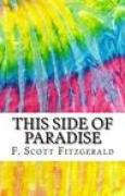 Download This Side of Paradise: Includes MLA Style Citations for Scholarly Secondary Sources, Peer-Reviewed Journal Articles and Critical Essays (Squid Ink Classics) books