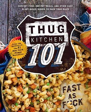 Thug Kitchen 101:Fast as F*ck