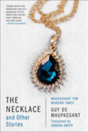 read online The Necklace and Other Stories: Maupassant for Modern Times